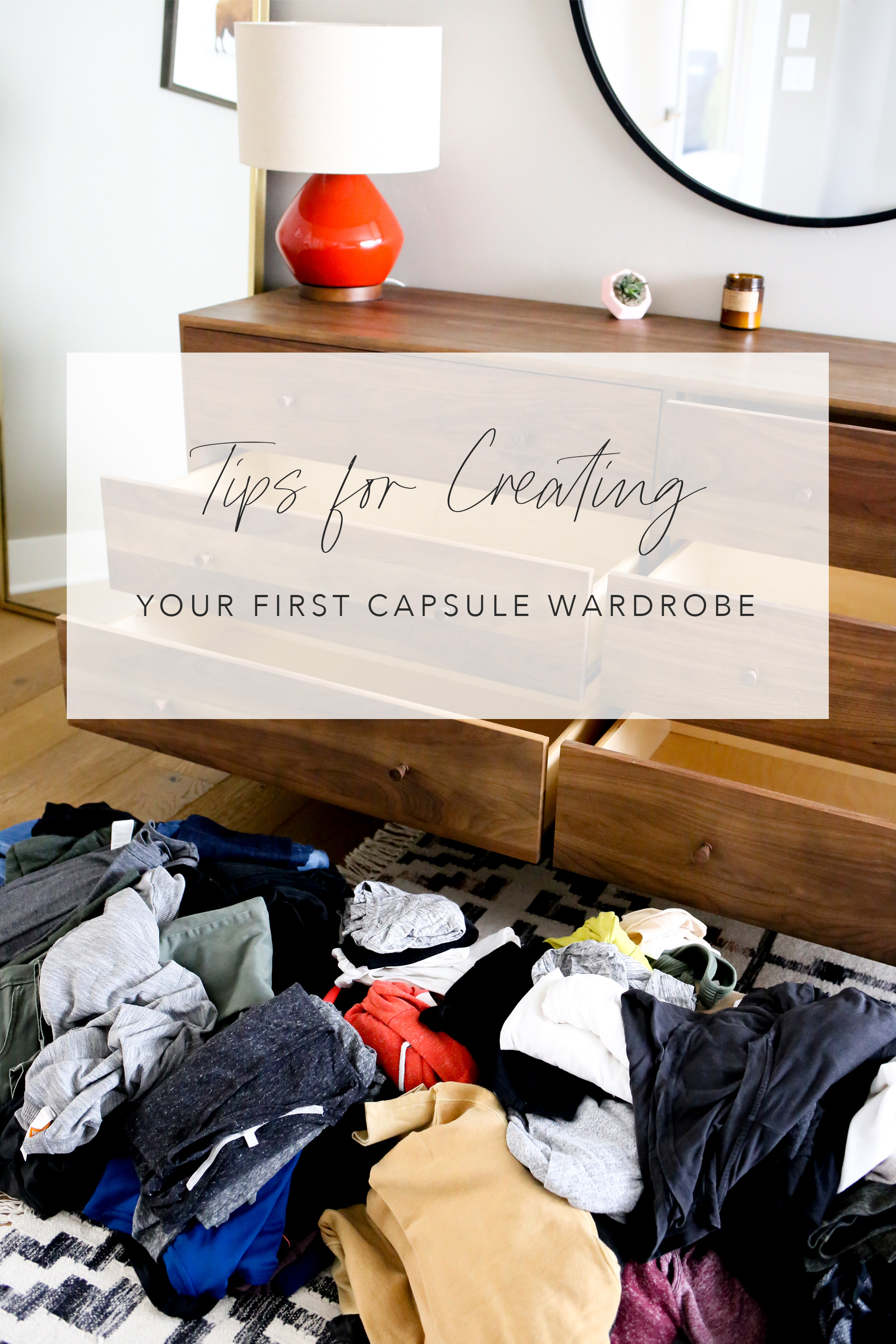 dresser with clothes pulled out and text tips for creating your first capsule wardrobe