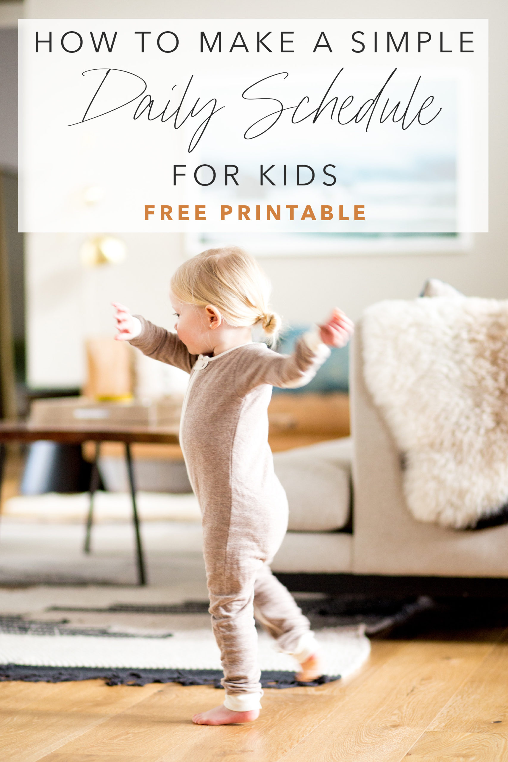 small girl dancing in modern living room how to create a schedule for young kids toddlers with title text overlay
