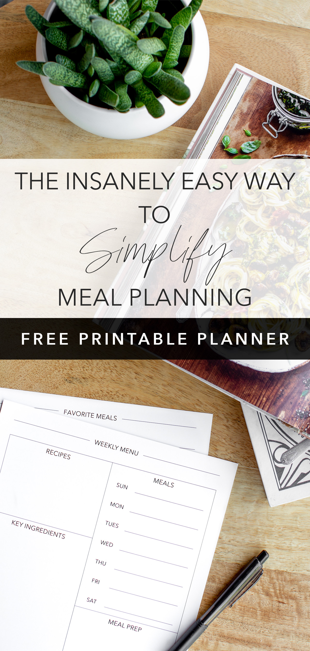 how to simplify meal planning modern minimalist meal planner pages with cookbook and plant on a wood table with title text overlay